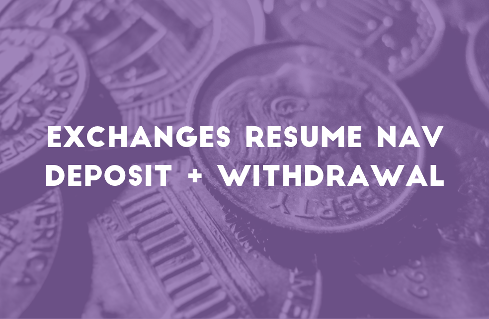 Exchanges Resume NAV Deposit & Withdrawal