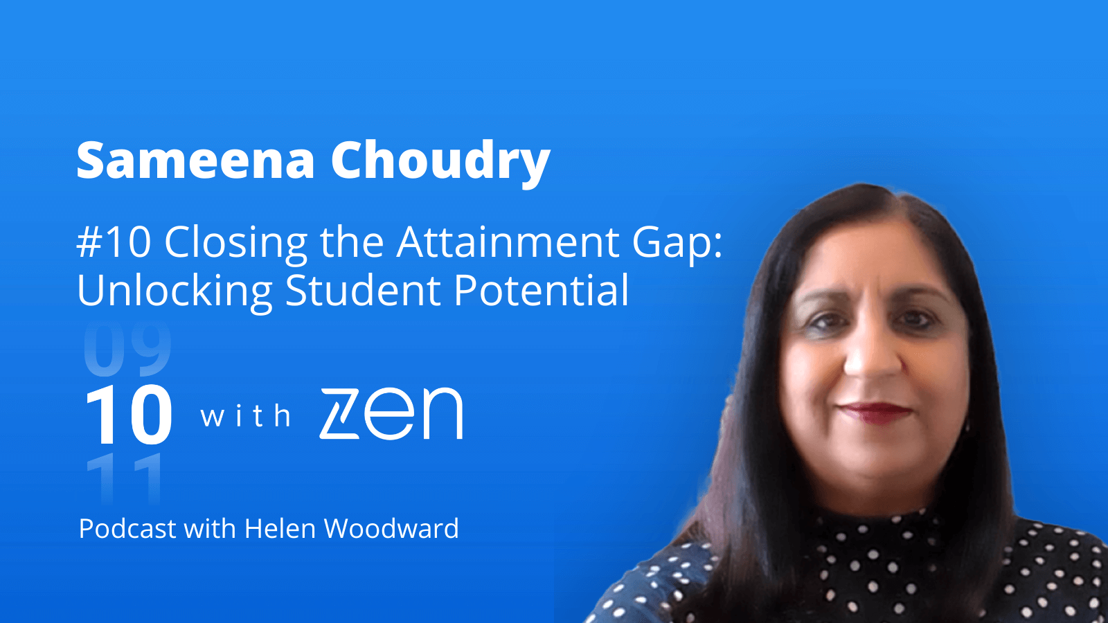 Closing the Attainment Gap: Unlocking Student Potential - 10 with Zen Episode 10