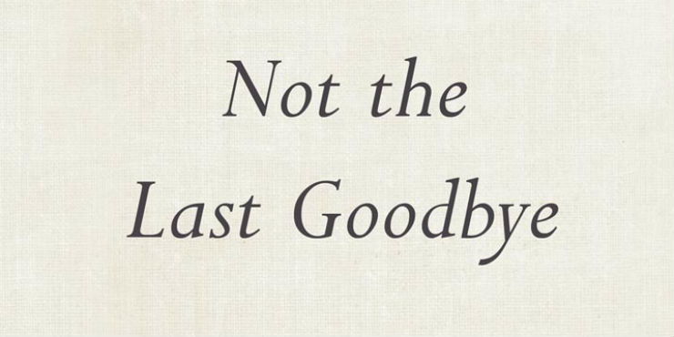 Not the last goodbye by Dr David Servan-Schreiber