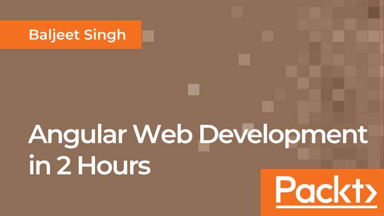 Angular Web Development in 2 Hours