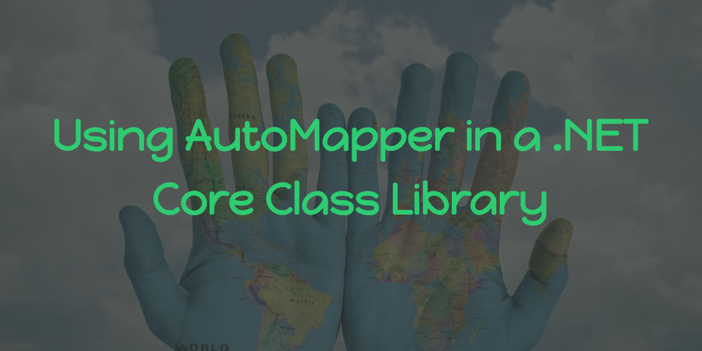 Using AutoMapper in a .NET Core Class Library