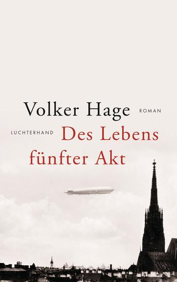 Des Lebens fünfter Akt von Volker Hage
