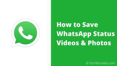 How to Save WhatsApp Status Videos and Photos in 2020