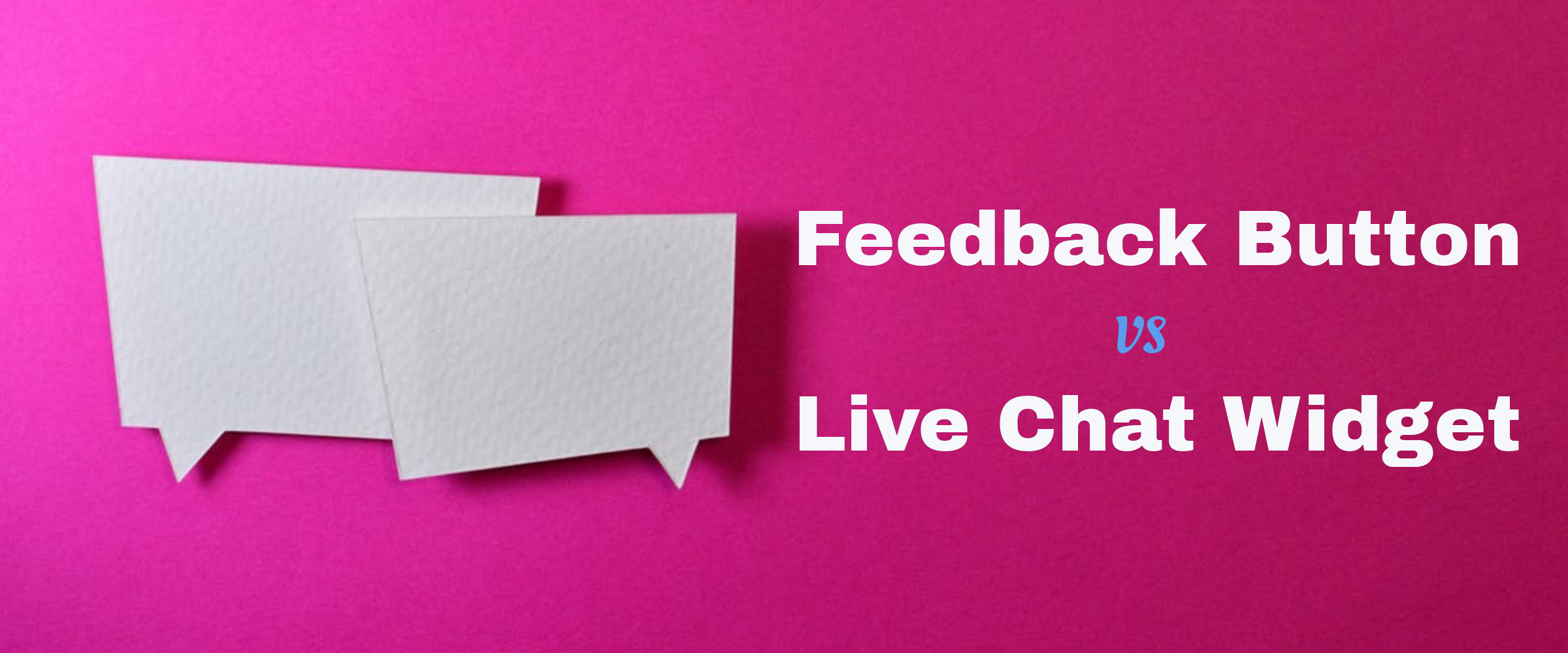 Website Feedback Tool vs Live Chat Widget