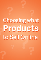 A Comprehensive Guide to Choosing What Products to Sell Online