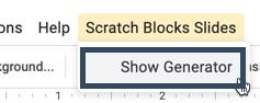 "Screenshot of ""Scratch Blocks Slides"" menu and ""Show generator"" button"
