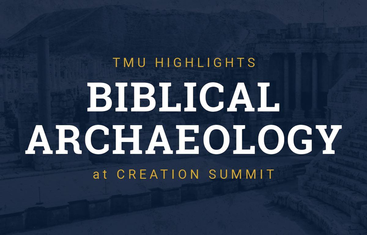 Biblical Archaeology at Creation Summit