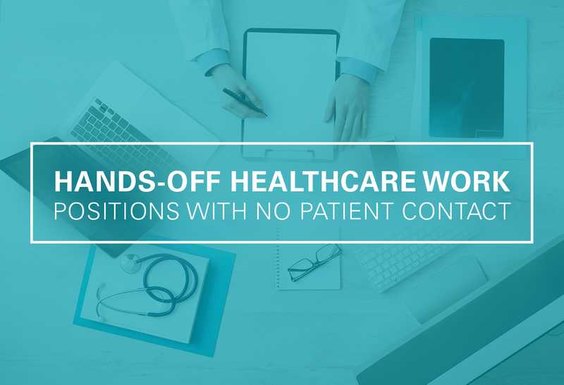Hands-off Healthcare Work: Positions with No Patient Contact