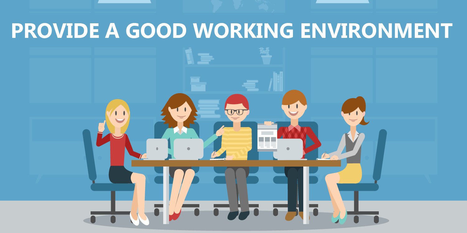 Provide a Good Working Environment