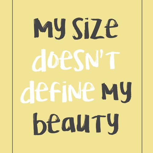 My size doesn't define my beauty