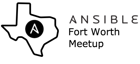 Ansible Meetup - Ft. Worth