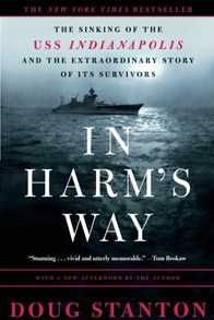 In Harm's Way: The Sinking of the U.S.S. Indianapolis and the Extraordinary Story of Its Survivors Cover