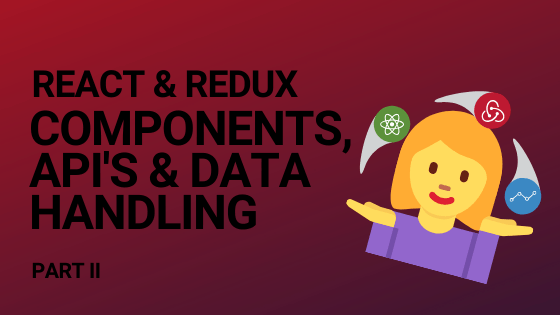 Blog article header for react & redux components, API's and data handling part two