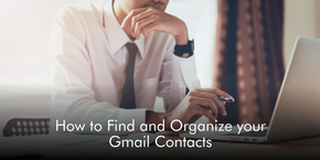 How to Find and Organize your Gmail Contacts