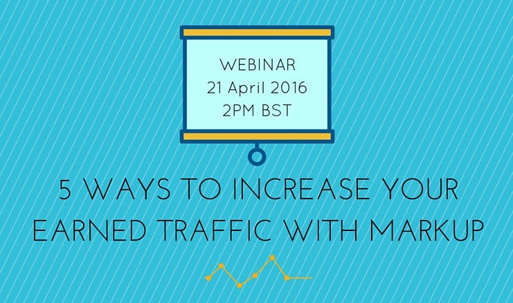 Join Our LIVE Webinar: 5 Ways To Increase Your Earned Traffic With Markup