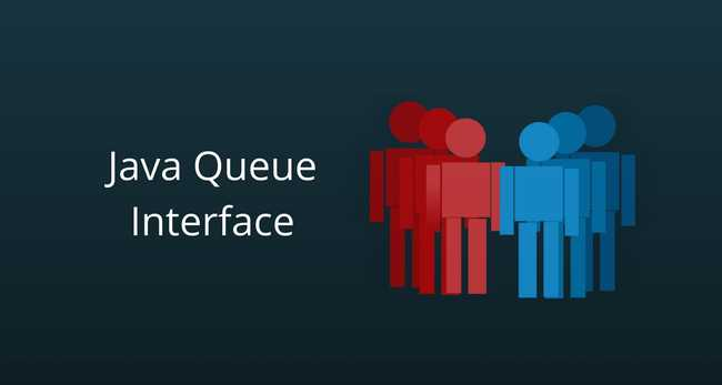 Java Queue Interface Tutorial with Examples