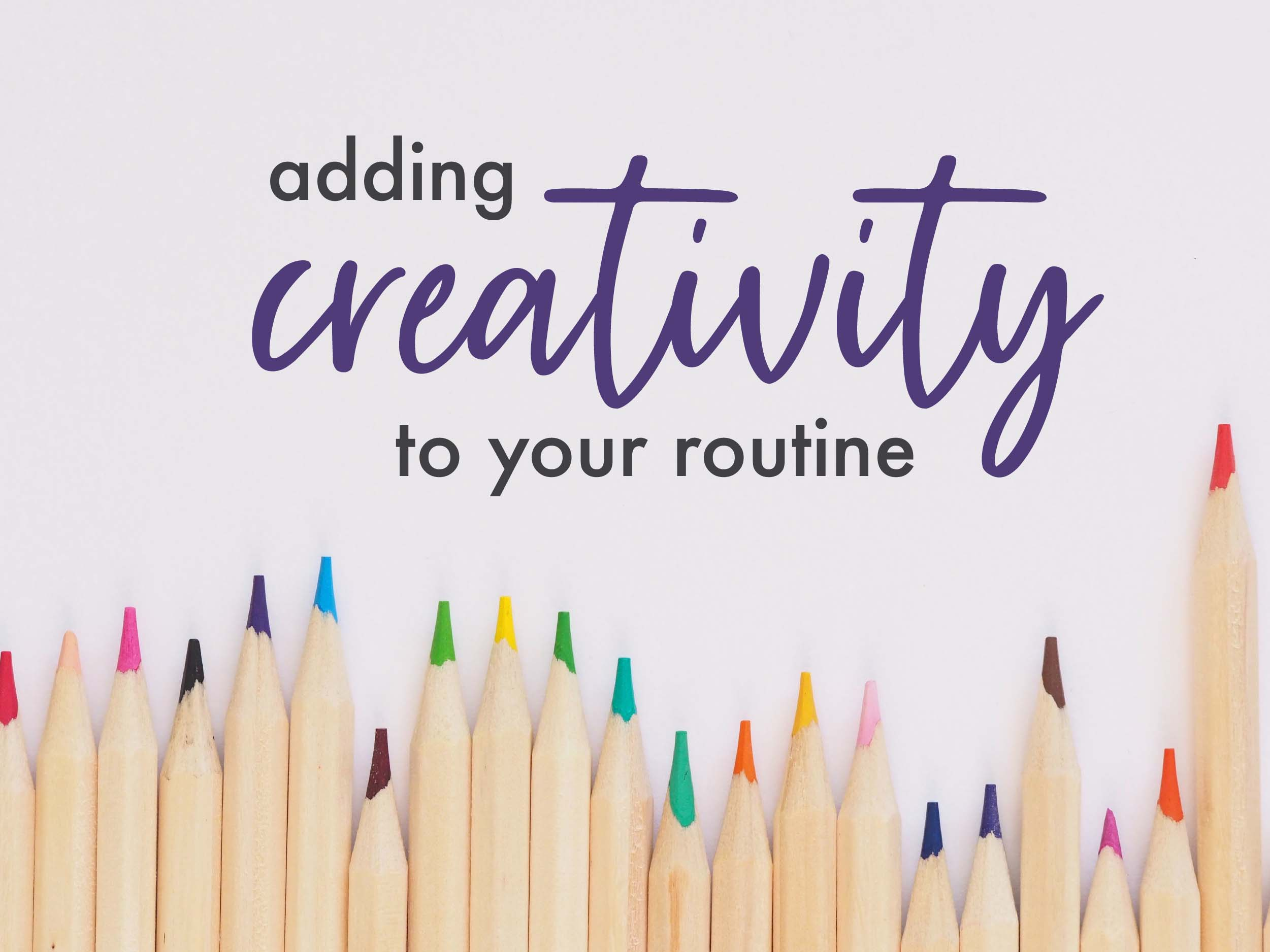 adding creativity to your routine with colored pencils underneath