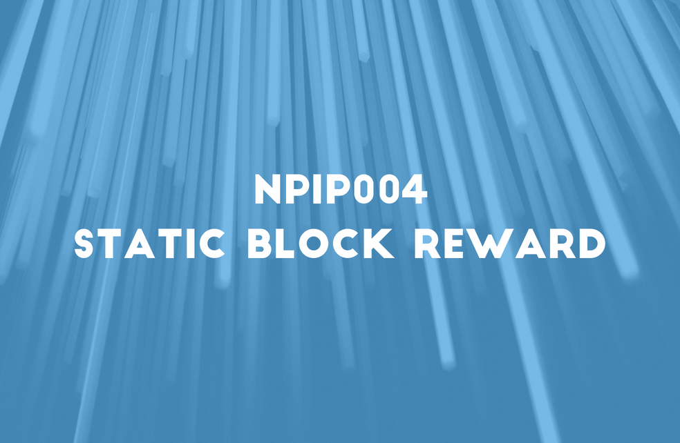 NPIP004: Static Block Reward