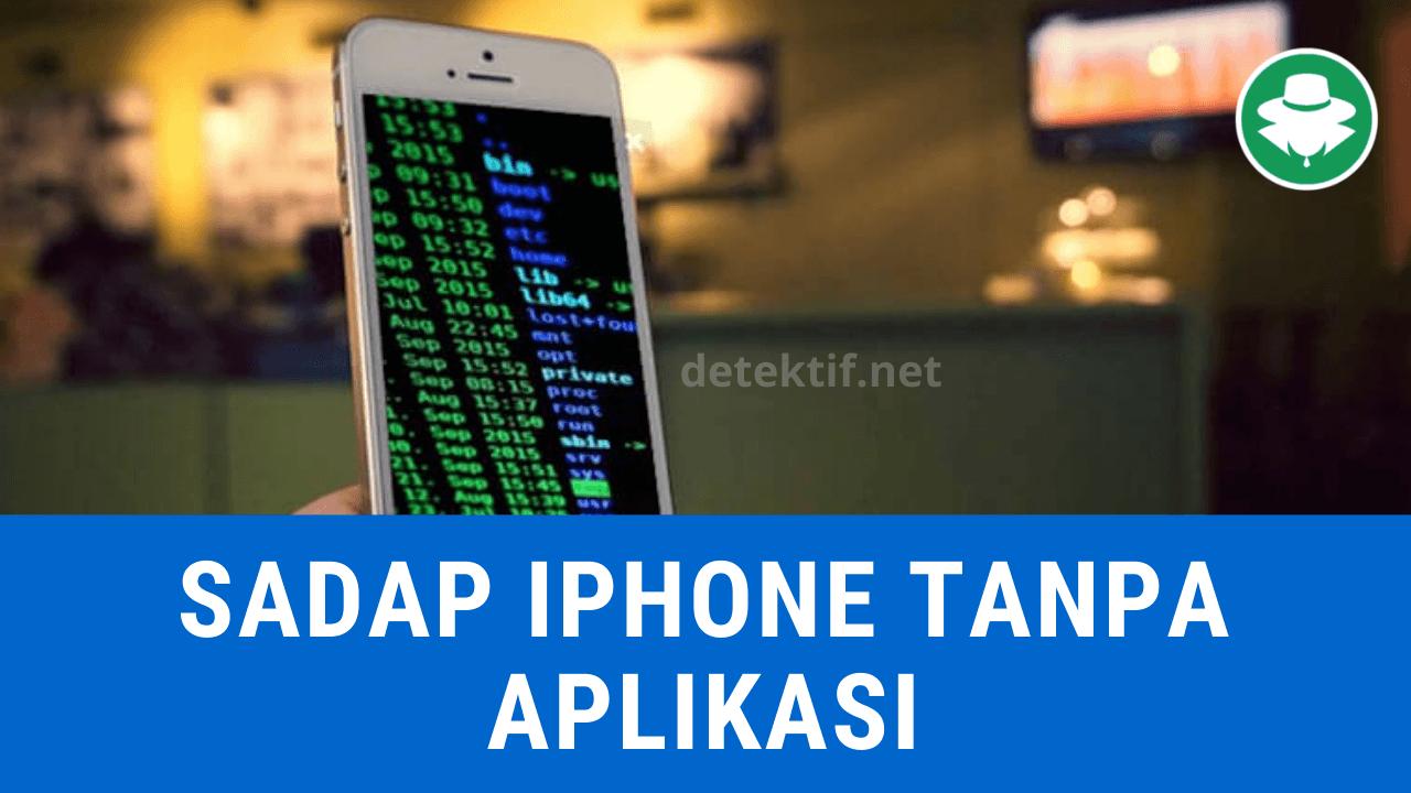Cara Sadap iPhone Tanpa Install Aplikasi