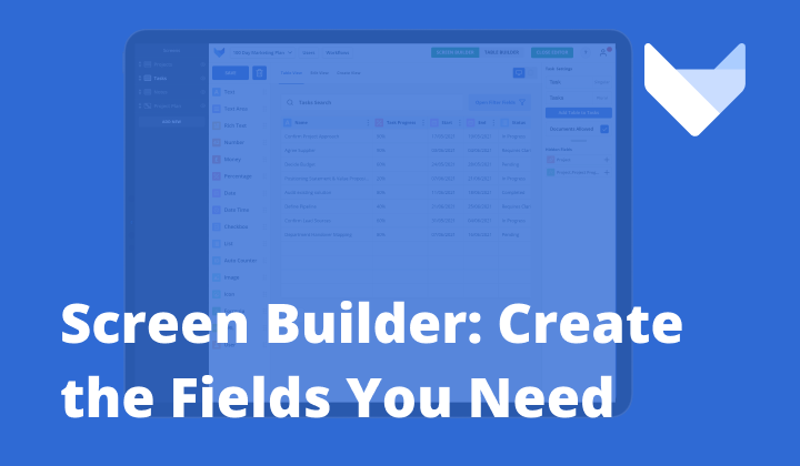 How to Use Screen Builder to Create the Fields You Need