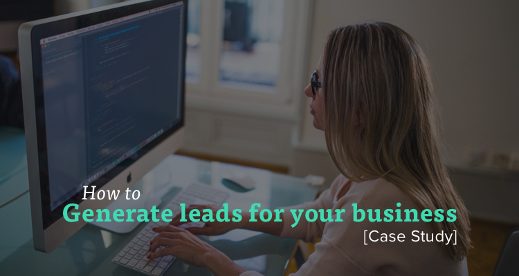 How to Generate Leads and Prospects for Your Business [Case Study]