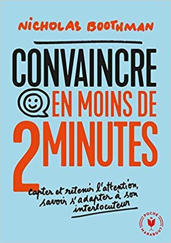Convaincre en moins de 2 minutes - Nicolas Boothman
