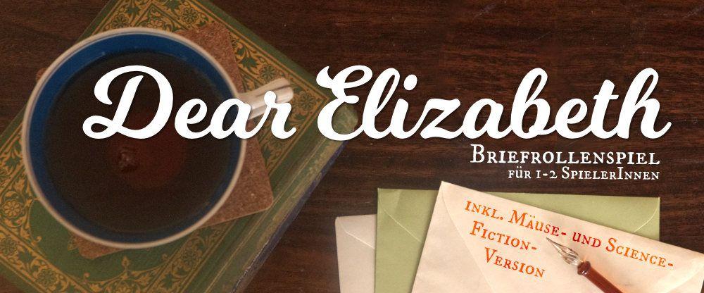>>>Titelbild für das Spiel Dear Elizabeth, mit Tasse Tee, Briefumschlägen, Schreibfeder und dem Schriftzug<<<