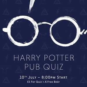 Calling all wizards and witches...Harry Potter Quiz Night 10th July 8pm ⚡