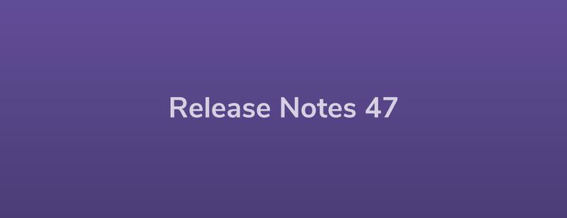Esper Release Notes – DevRel 47