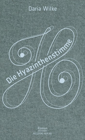 Die Hyazinthenstimme von Daria Wilke