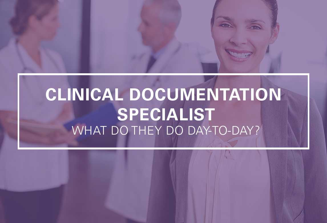 What Does a Clinical Documentation Specialist Do Day-to-Day?