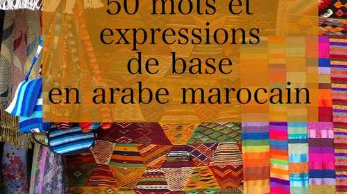 50 mots et expressions de base en arabe marocain