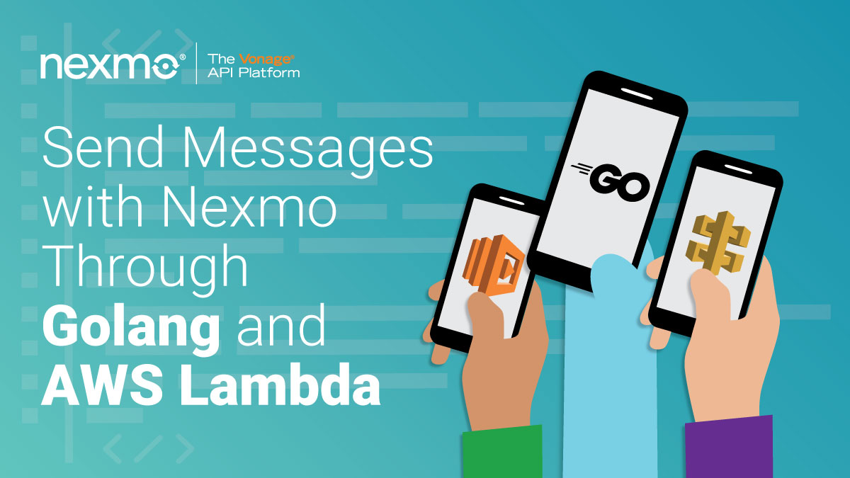 Send Messages with Nexmo through Golang and AWS Lambda