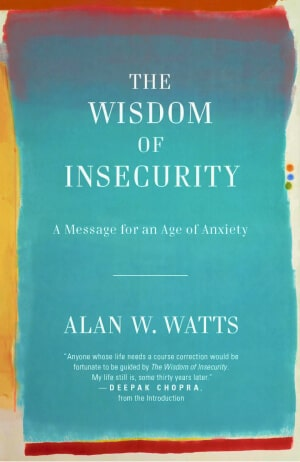 Alan Watt's book The Wisdom of Insecurity