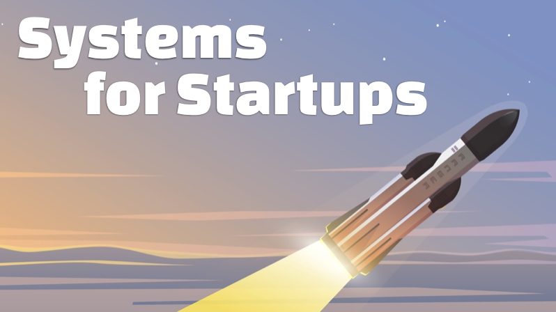 Systems for Startups