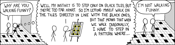 XKCD Alt text:The worst part is when the sidewalk cracks are out of sync with your natural stride