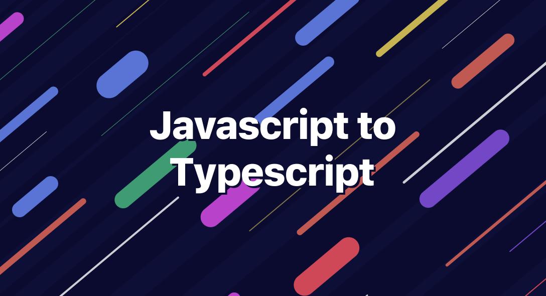 Javascript to Typescript