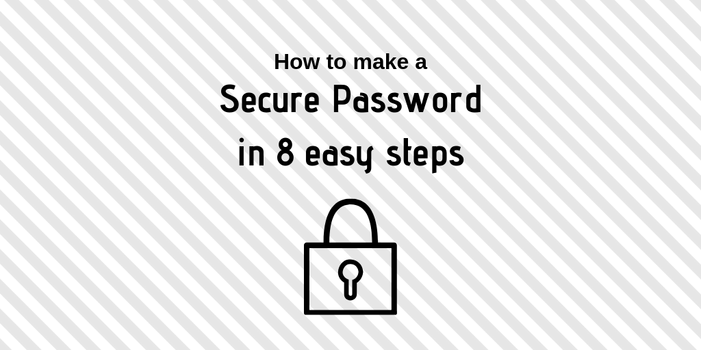 Secure Password in 8 Easy Steps