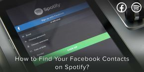 How to Find your Facebook Contacts on Spotify?