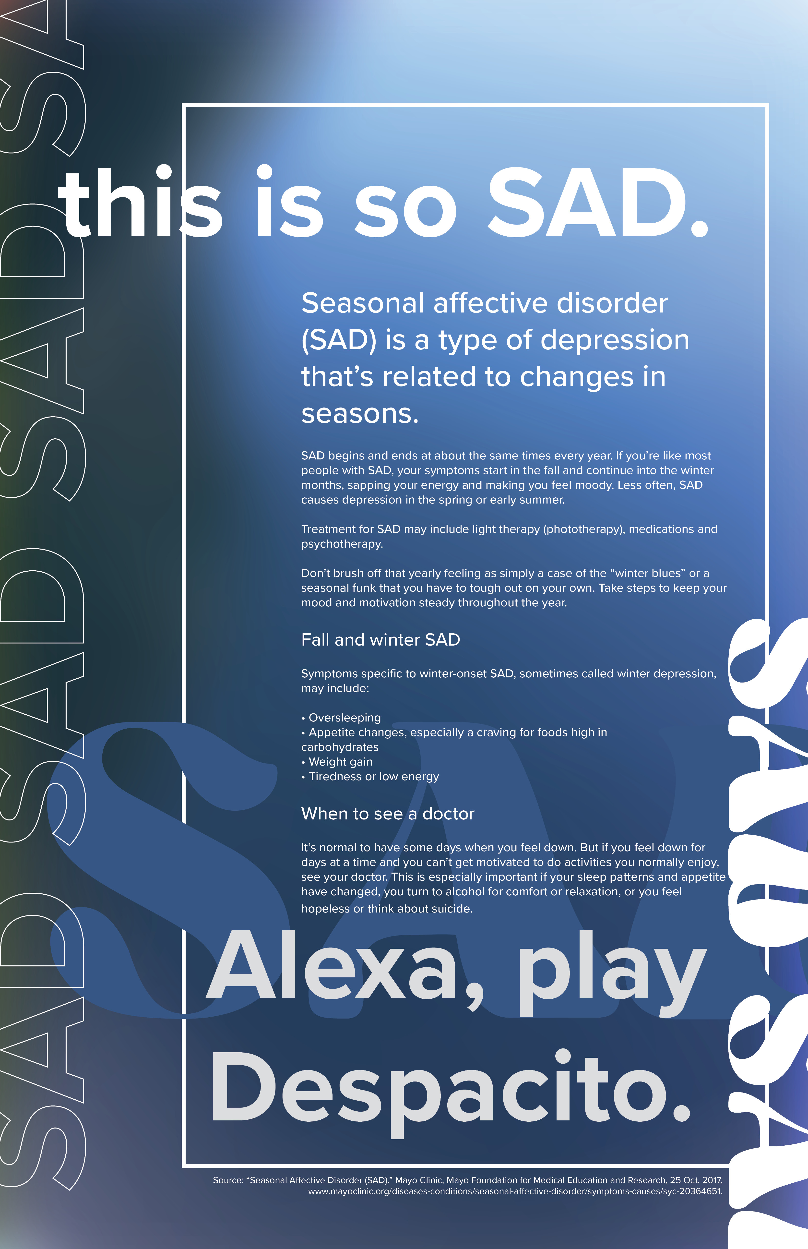 poster with abstract blue background that says 'This is SAD, Alexa, play despacito' and includes information about seasonal affective disorder, or SAD