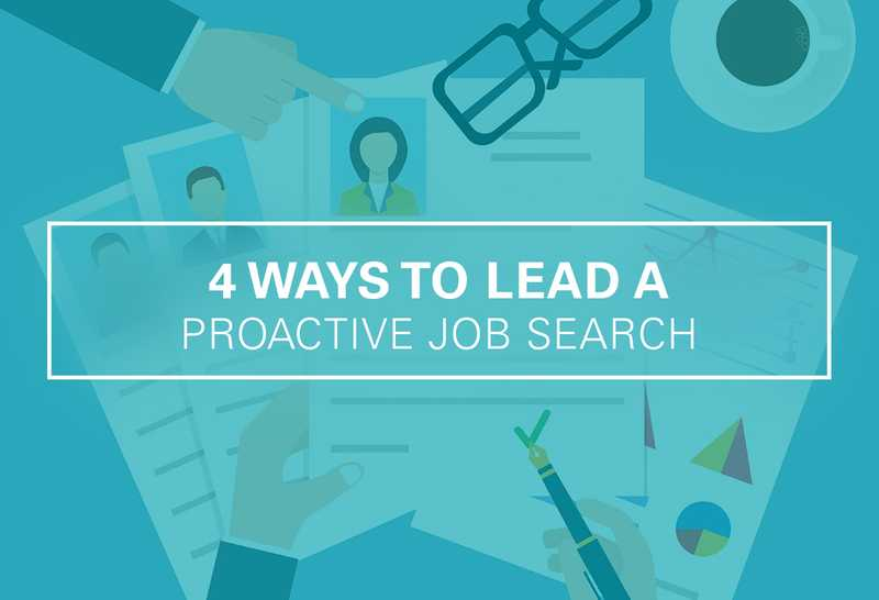 4 Ways to Lead a Proactive Job Search
