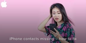 iPhone Contacts Missing – How to Fix