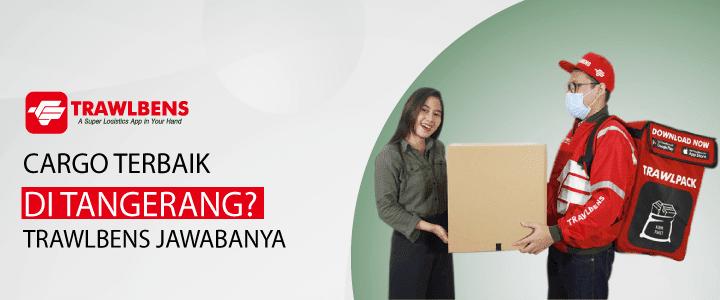Jasa Pengiriman Terbaik Di Tangerang, TrawlBens