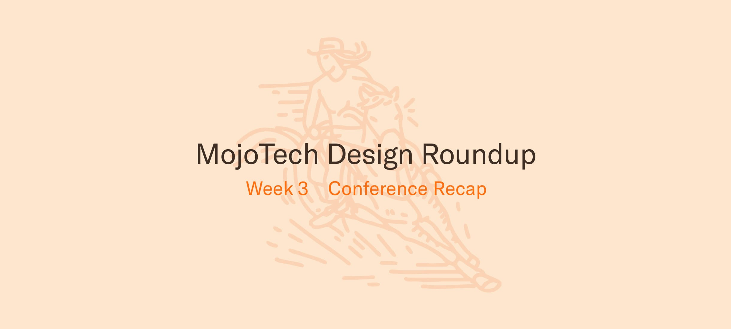 MojoTech Design Round Up Week 3