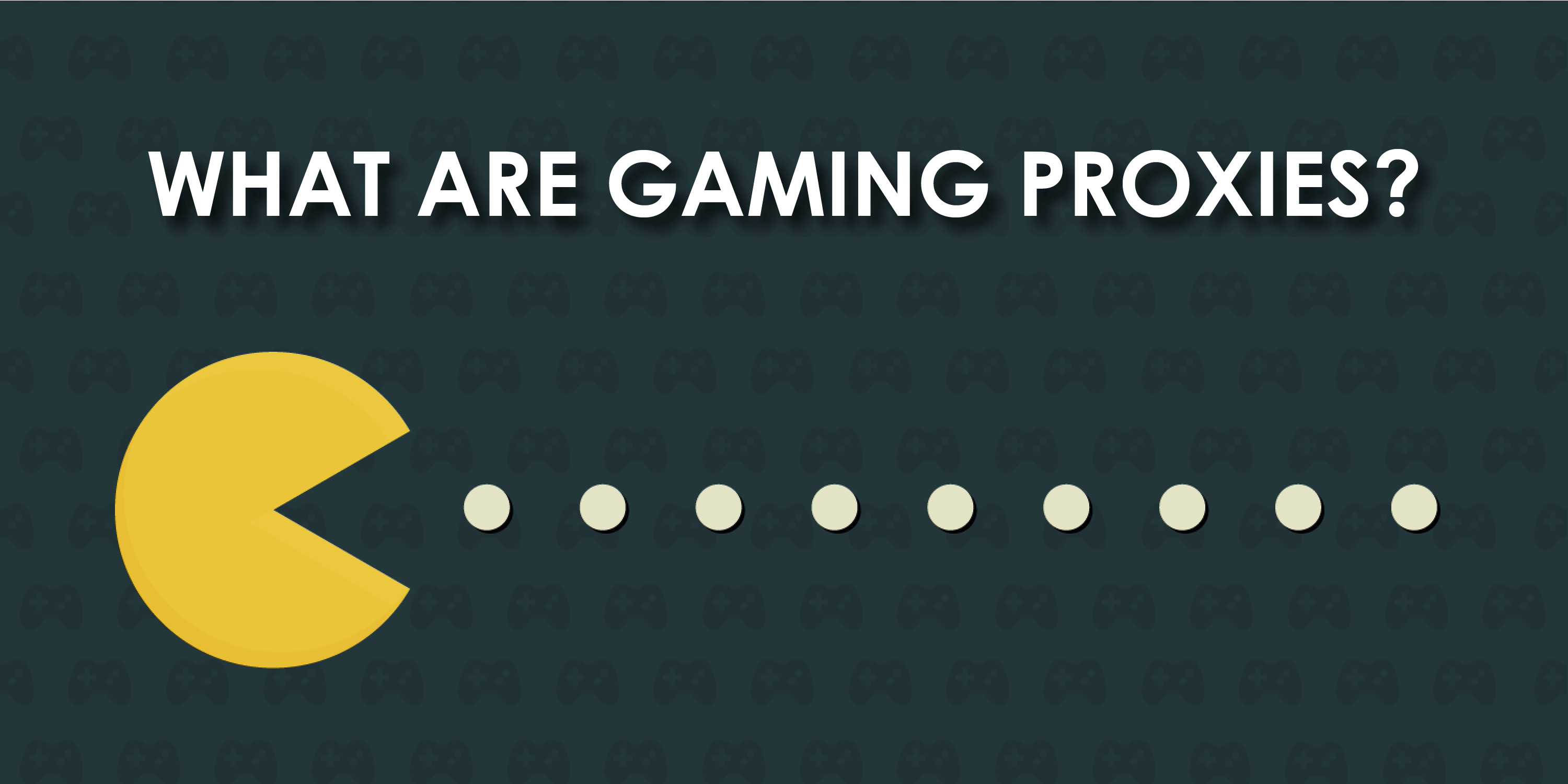 what are \\\[gaming proxies](https://limeproxies.netlify.com/blog/the-ultimate-guide-to-buy-private-proxies/)?