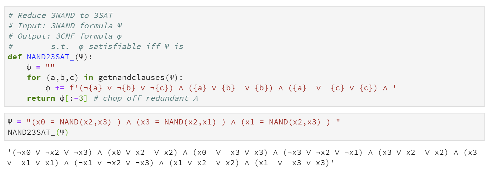 14.8: Code and example output for the reduction given in  of 3\ensuremath{\mathit{NAND}} to 3\ensuremath{\mathit{SAT}}.