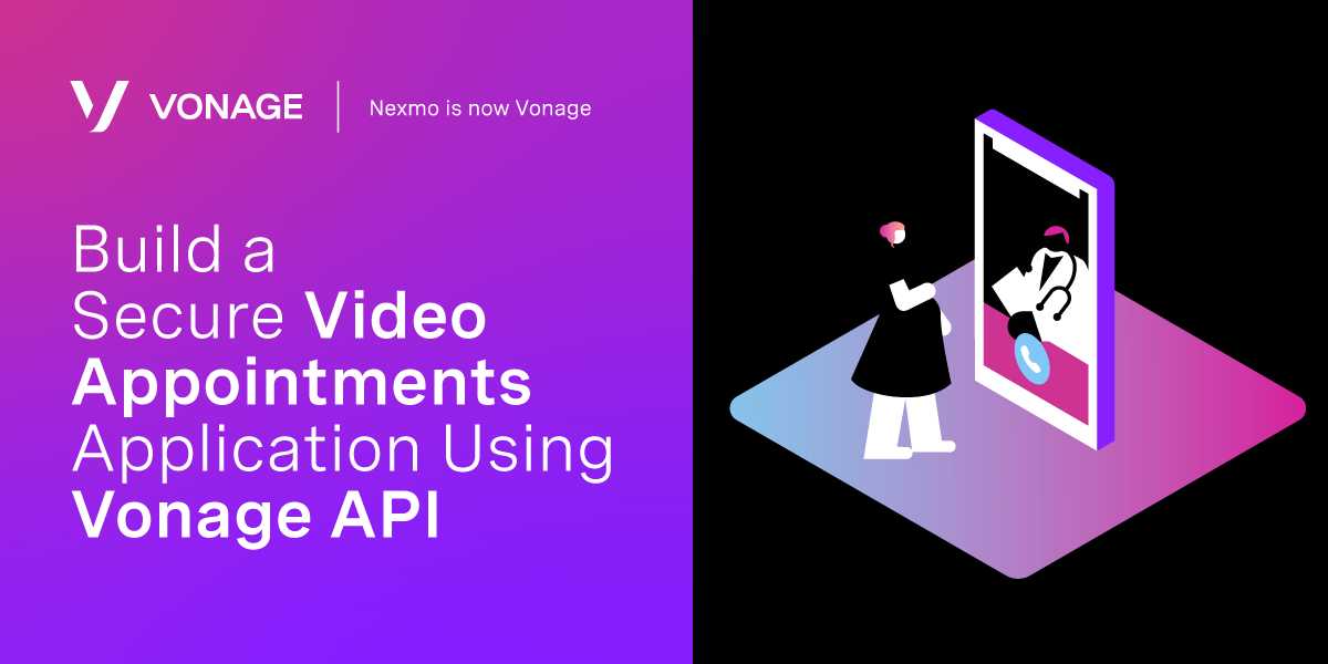 Build a Secure Video Appointments Application Using Vonage API