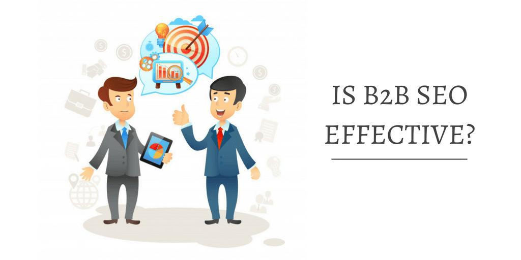 IS B2B SEO EFFECTIVE?