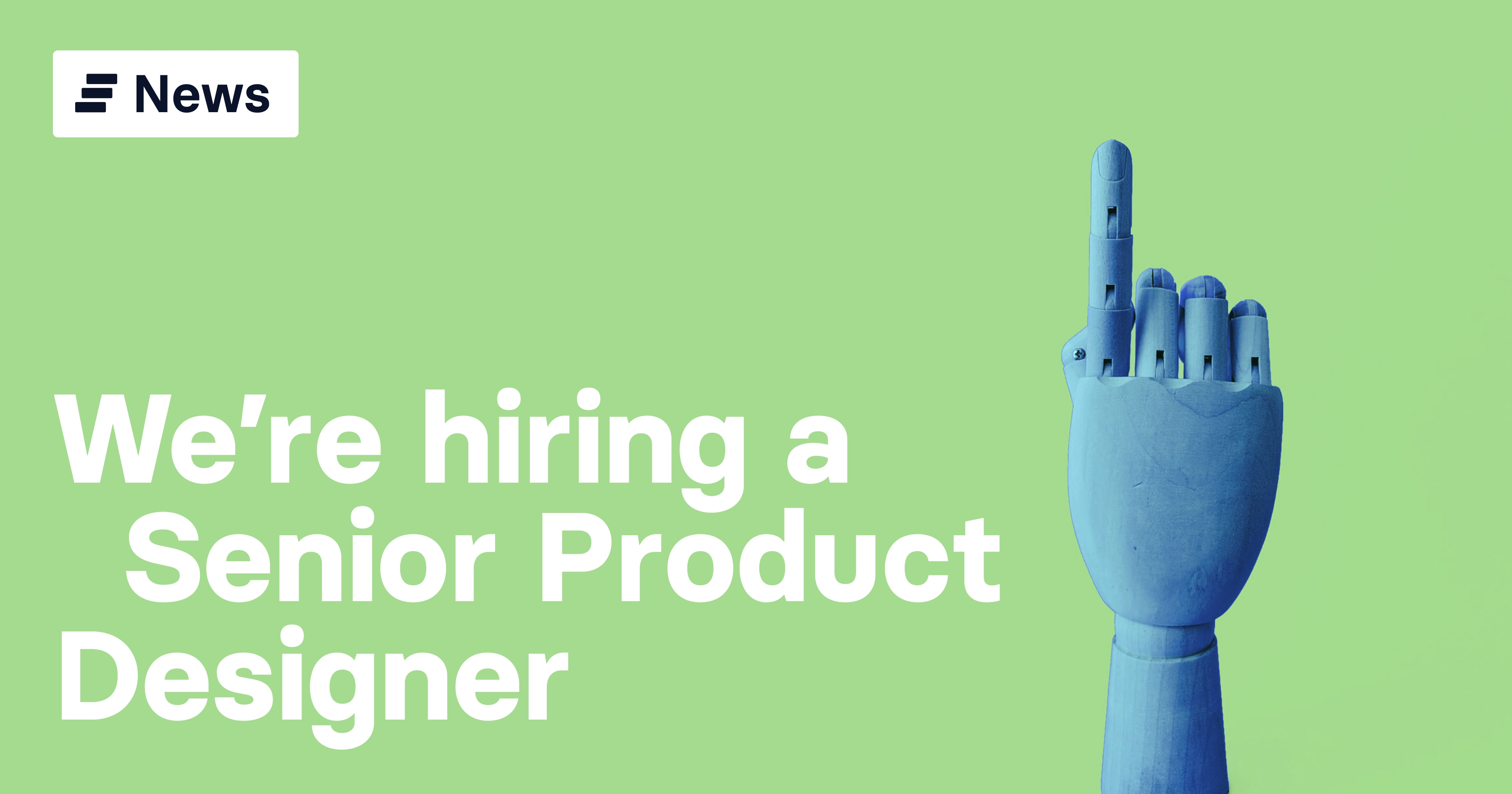 We're hiring: Senior Product Designer