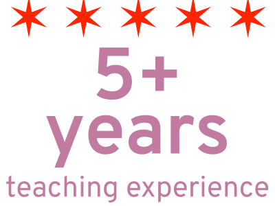 Over 5 years of teaching experience
